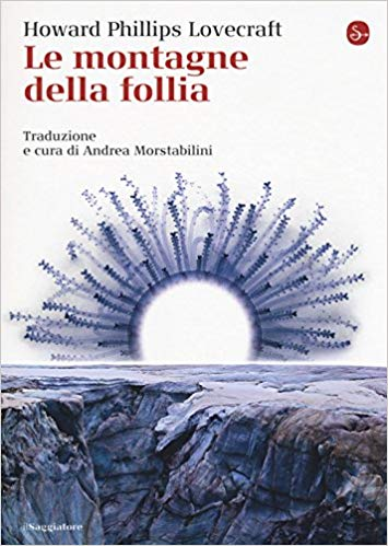 Le Montagne della Follia - Howard Phillip Lovecraft