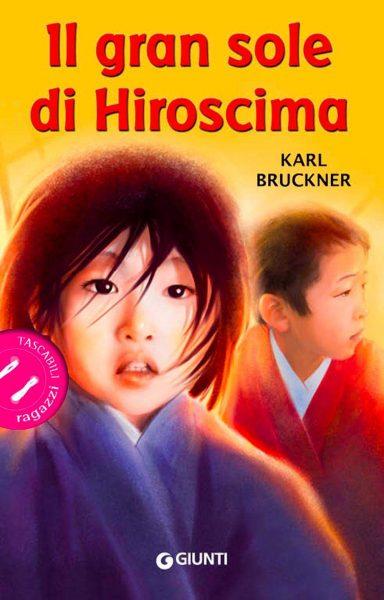 Il gran sole di Hiroscima - Karl Bruckner
