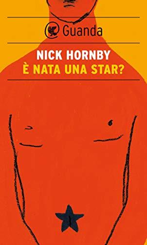 È nata una star? - Nick Hornby