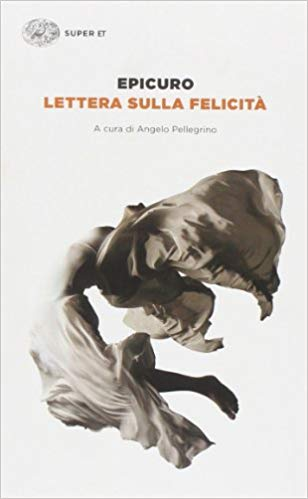 Lettera sulla felicità (a Meneceo) - Epicuro