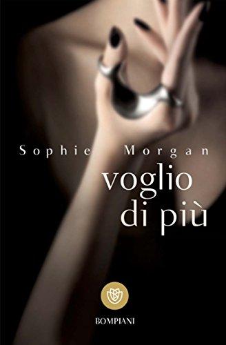 Voglio di più - Sophie Morgan