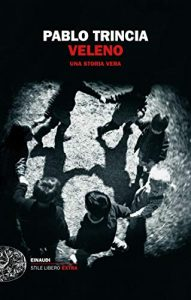 Veleno: Una storia vera - Pablo Trincia
