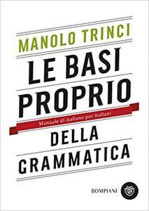 Le basi proprio della grammatica - Manolo Trinci