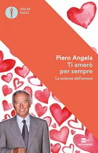 Ti amerò per sempre - Piero Angela
