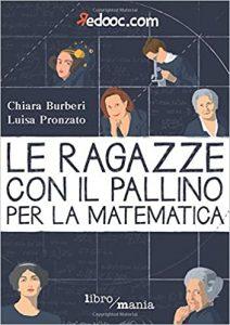 Le ragazze con il pallino della matematica - Chiara Burberi e Luisa Pronzato
