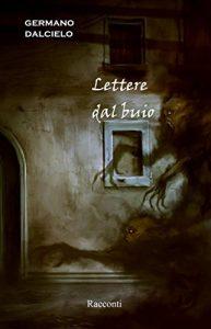 Lettere dal buio - Germano Dalcielo