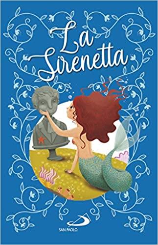 La sirenetta - Hans Christian Andersen e Lodovica Cima (edizioni San Paolo)