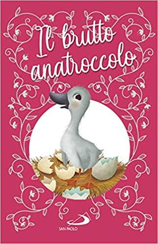 Il brutto anatroccolo - Hans Christian Andersen e Lodovica Cima