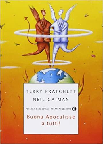 Buona Apocalisse a tutti! - Neil Gaiman e Terry Pratchett
